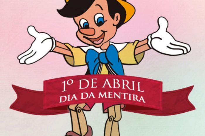 Hoje é Dia 1 de Abril, Dia da Mentira!