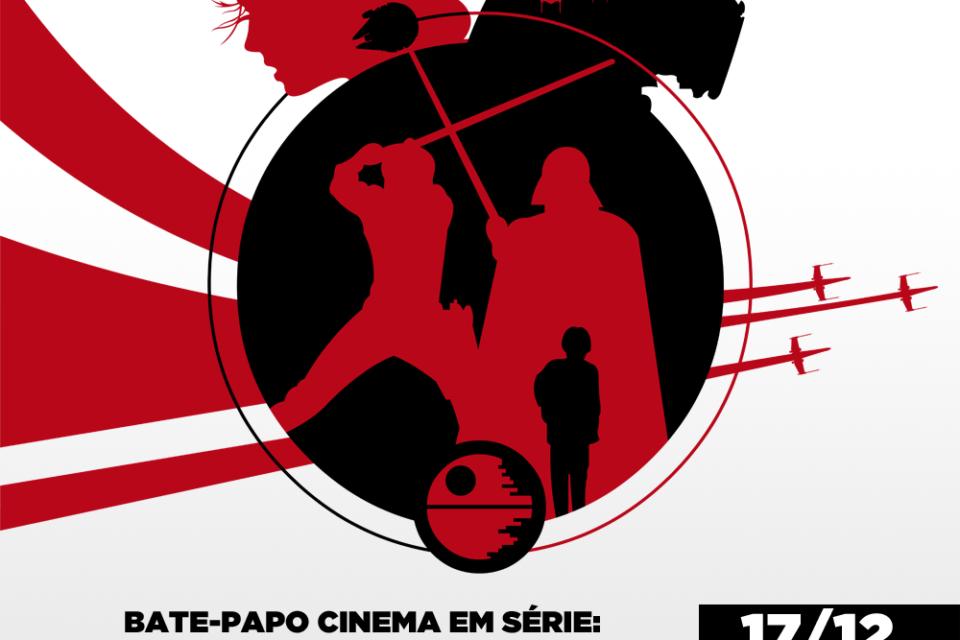 O site Cinema Em Série faz evento Bate Papo sobre Star Wars